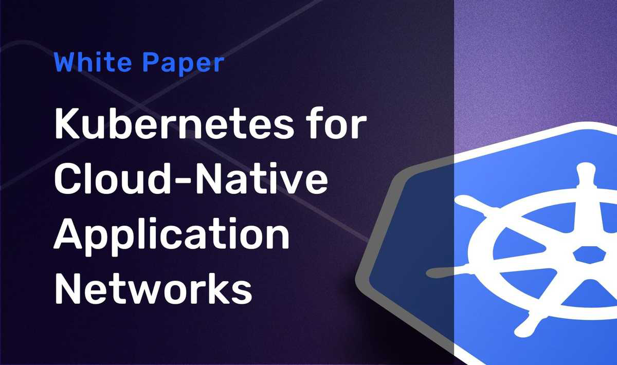 Kubernetes for Cloud-Native Application Networks