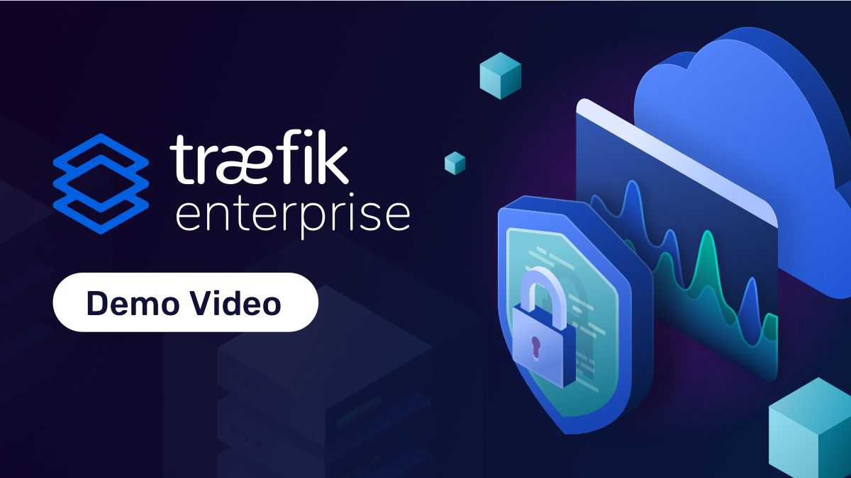Traefik Enterprise Demo Video
